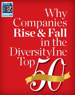 Diversity-Management Case Studies Reveal Why Companies Rise & Fall in the DiversityInc Top 50