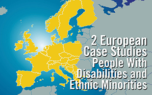 2 European Case Studies: People With Disabilities & Ethnic Minorities