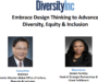 Webinar Recap: Embrace Design Thinking to Advance Diversity, Equity and Inclusion