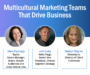 Webinar Recap: Multicultural Marketing Teams That Drive Business