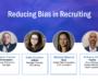 Webinar Recap: Reducing Bias in Recruiting